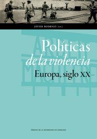 POLITICAS DE LA VIOLENCIA - EUROPA, SIGLO XX