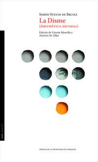 Disme, La (aritmetica Decimal) - Simon Steven De Brujas / Vicente Meavilla (ed. ) / Antonio M. Oller (ed. )