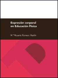 Expresion Corporal En Educacion Fisica - Maria Rosario Romero Martin