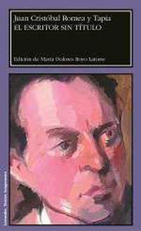 El escritor sin titulo - Juan Cristobal Romea Y Tapia