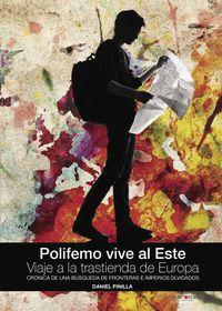 polifemo vive al este - viaje a la trastienda de europa - c - Daniel Pinilla Gomez
