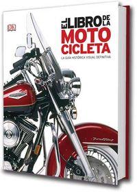 LIBRO DE LA MOTOCICLETA, EL - LA GUIA HISTORICA VISUAL DEFINITIVA