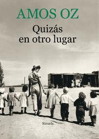 Quizas En Otro Lugar - Amos Oz