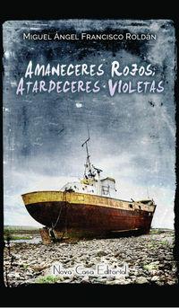 Amaneceres Rojos Atardeceres Violetas - Miguel Angel Francisco
