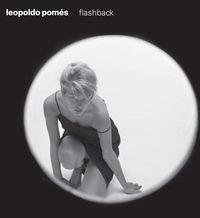 LEOPOLDO POMES - FLASHBACK