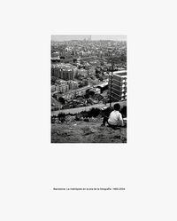 barcelona - la metropolis en la era de la fotografia, 1860-2004 - Aa. Vv.