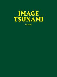 Image Tsunami - Erik Kessels
