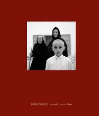 toni catany - cuando ir era volver - Toni Catany