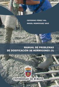MANUAL DE PROBLEMAS DE DOSIFICACION DE HORMIGONES II - PROBLEMAS RESUELTOS SEGUN LOS METODOS DE BOLOMEY Y DE LA PEÑA