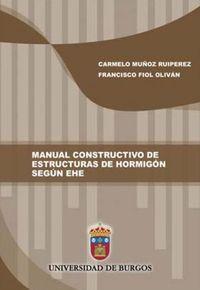 MANUAL CONSTRUCTIVO DE ESTRUCTURAS DE HORMIGON SEGUN EHE