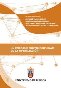 Un enfoque multidisciplinar de la optimizacion - Eduardo Valdes Garcia / Rodrigo Palacios Saldaña / [ET AL. ]