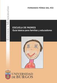 ESCUELA DE PADRES - GUIA BASICA PARA FAMILIAS Y EDUCADORES