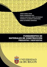 Fundamentos De Materiales De Construccion - Preguntas Y Respuestas - Jesus Gadea Sainz / Veronica Calderon Carpintero / [ET AL. ]
