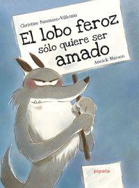 LOBO FEROZ SOLO QUIERE SER AMADO, EL