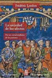 La sociedad de los afectos - Frederic Lordon