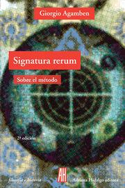 Signatura Rerum - Sobre El Metodo - Giorgio Agamben