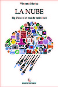 Nube, La - Big Data Es Un Mundo Turbulento - Vincent Mosco