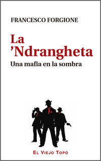 'ndrangheta, La - Una Mafia En La Sombra - Francesco Forgione