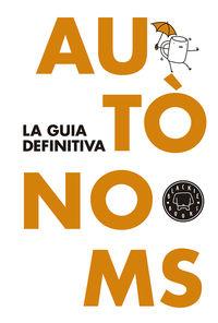 AUTONOMS - LA GUIA DEFINITIVA