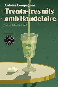 Trenta-Tres Nits Amb Baudelaire - Antoine Compagnon