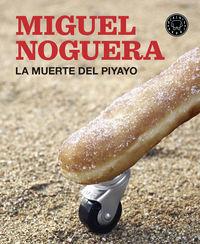 La muerte del piyayo - Miguel Noguera