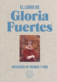 Libro De Gloria Fuertes, El - Antologia De Poemas Y Vida - Gloria Fuertes