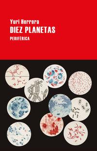 Diez Planetas - Yuri Herrera