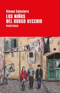 Los niños del borgo vecchio - Giosue Calaciura