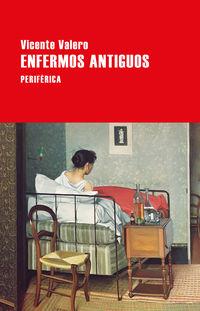 Enfermos Antiguos - Vicente Valero