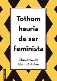 Tothom Hauria De Ser Feminista - Chimamanda Ngozi Adichie