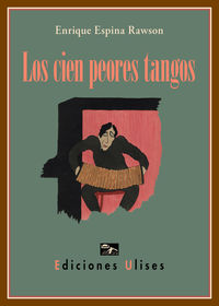 CIEN PEORES TANGOS, LOS