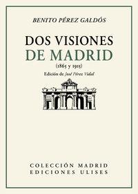 DOS VISIONES DE MADRID - (1865 Y 1915)