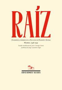 RAIZ - CUADERNOS LITERARIOS DE LA FACULTAD DE FILOSOFIA Y LETRAS