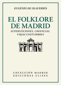 EL FOLKLORE DE MADRID - SUPERSTICIONES, CREENCIAS, VIEJAS COSTUMBRES