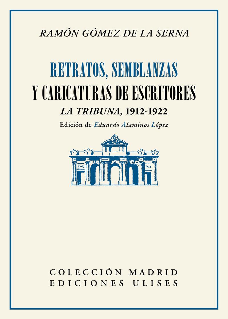 RETRATOS, SEMBLANZAS Y CARICATURAS DE ESCRITORES - LA TRIBUNA, 1912-1922