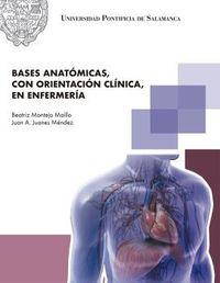 Bases Anatomicas, Con Orientacion Clinica, En Enfermeria - Beatriz Montejo Maillo / Juan Antonio Juanes Mendez
