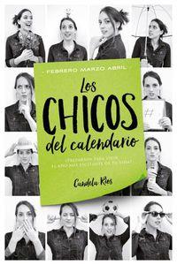 Chicos Del Calendario, Los 2 - Febrero, Marzo Y Abril - Candela Rios
