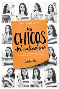 Chicos Del Calendario, Los 3 - Mayo, Junio Y Julio - Candela Rios