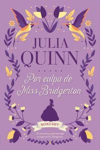 por culpa de miss bridgerton (trilogia rokesby 1) - Julia Quinn