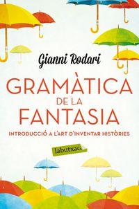 Gramatica De La Fantasia - Gianni Rodari
