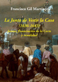 JUNTA DE VESTIR LA CASA, LA (1636-1643) - JUNTAS, FINANCIACION DE LA CORTE Y VENALIDAD