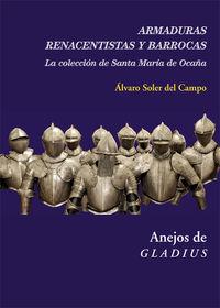 Armaduras Renacentistas Y Barrocas - La Coleccion De Santa Maria De Ocaña - Alvaro Soler Del Campo