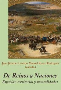 DE REINOS A NACIONES - ESPACIOS, TERRITORIOS Y MENTALIDADES