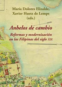 ANHELOS DE CAMBIO - REFORMAS Y MODERNIZACION EN LAS FILIPINAS DEL SIGLO XIX