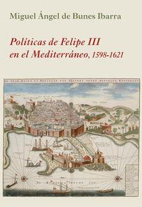 POLITICAS DE FELIPE III EN EL MEDITERRANEO (1598-1621)