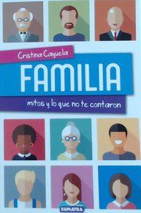 FAMILIA - MITOS Y LO QUE NO TE CONTARON
