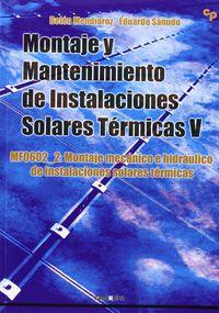 Cp - Montaje Y Mantenimiento De Instalaciones Solares Termicas V - Mf0602_2 Montaje Mecanico E Hidraulico De Instalaciones Solares Termicas - Belen Mendioroz Delgado
