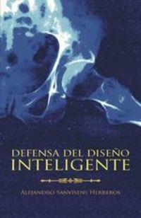 Defensa Del Diseño Inteligente - Alejandro Sanvisens Herreros