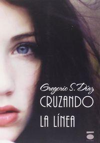 Cruzando La Linea - Gregorio Santiago Diaz