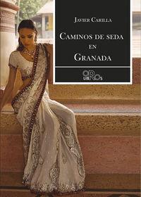 caminos de seda en granada - Javier Carilla